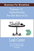 NaNoWriMo For the Rest of Us (Business for Breakfast Book 13)