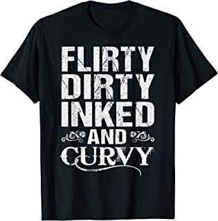 Flirty Dirty Inked And Curvy Tattoo Parlor Lover T-Shirt