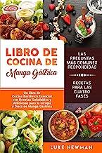 Libro de Cocina de Manga Gástrica: Un libro de Cocina Bariátrica Esencial con Recetas Saludables y Deliciosas para la Cirugía y Dieta de Manga Gástrica