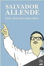 Salvador Allende, sus grandes discursos (Spanish Edition)