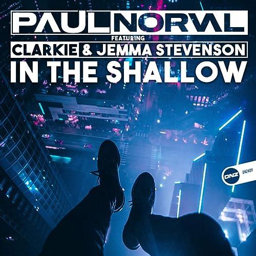 Paul Norval feat Clarkie & Jemma Stevenson - In The Shallow