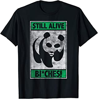 TIANLANGHB Panda Still Alive Bitches Funny T-Shirt - Protect Animals