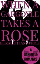 When a Gargoyle Takes a Rose (Gargoyles Book 9)