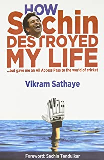 How Sachin Destroyed My Life by Vikram Sathaye - Paperback