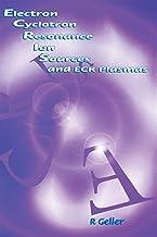 Electron Cyclotron Resonance Ion Sources and ECR Plasmas PDF