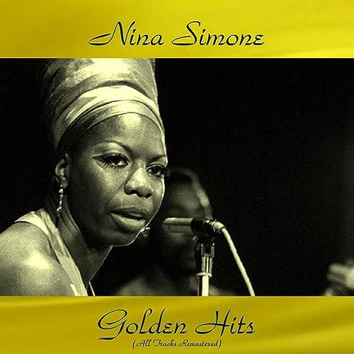 Nina Simone Golden Hits (All Tracks Remastered)