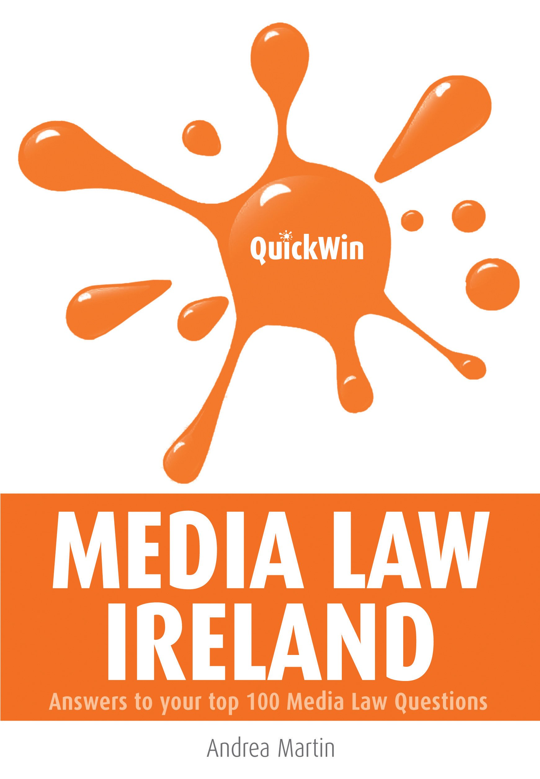Image OfQuick Win Media Law Ireland: Answers To Your Top 100 Media Law Questions