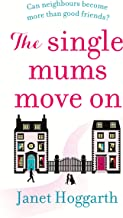 The Single Mums Move On: the gripping, laugh-out-loud new novel perfect for summer reading