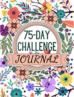 75 Day Challenge Journal: Go Hard for 75 Days and start your journey to a healthy new you and win the war inside.Stay Moti...