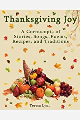 Thanksgiving Joy: A Cornucopia of Stories, Songs, Poems, Recipes, & Traditions Paperback