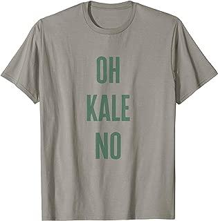 Oh Kale No Tee Shirt Mama Honey