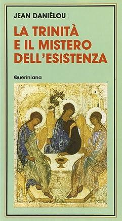 Trinità e il mistero dellesistenza
