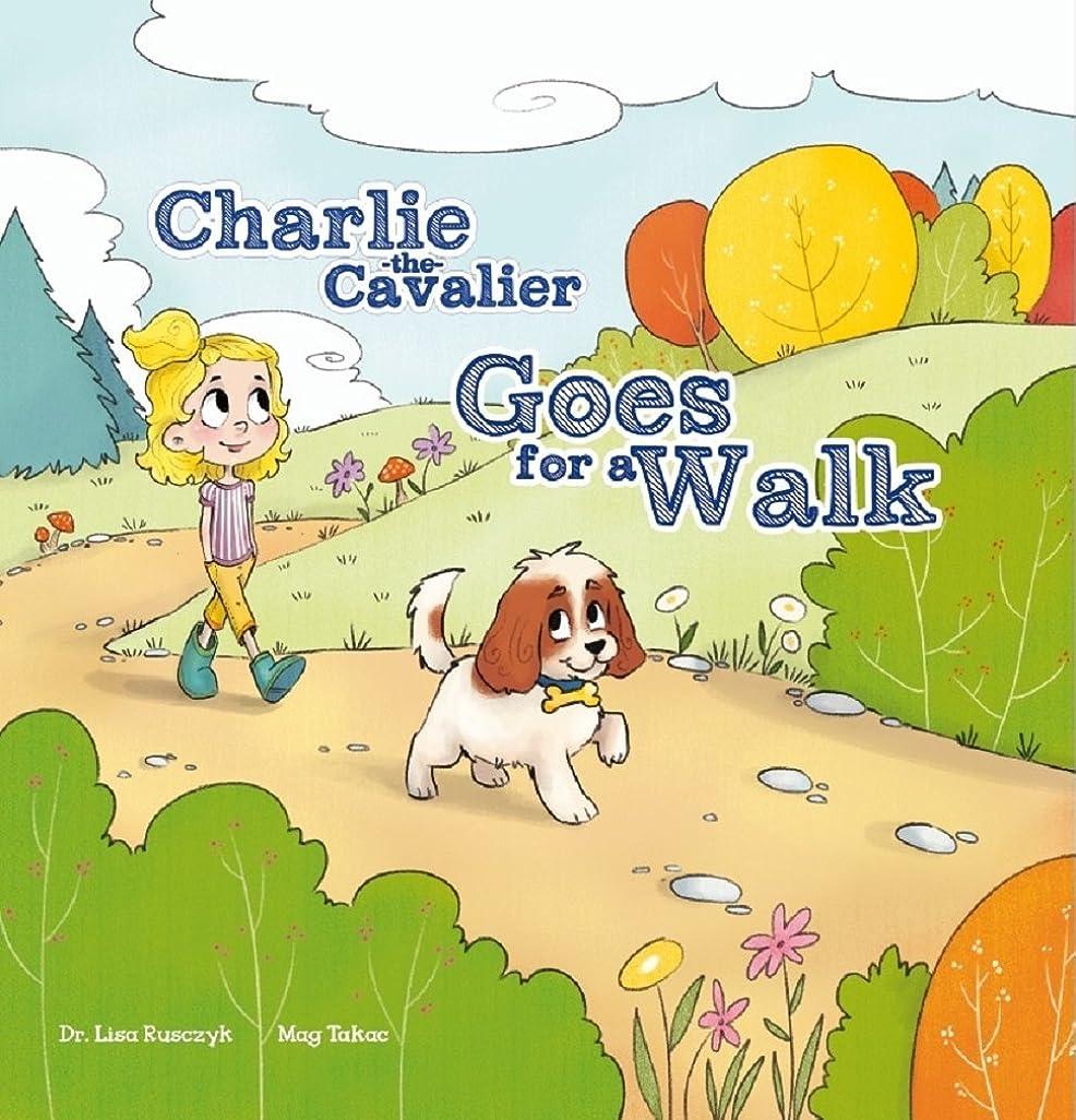 容量ケイ素才能のあるCharlie the Cavalier Goes for a Walk: Charlie the Cavalier (Charlie the Cavalier Books Book 5) (English Edition)