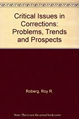 Critical Issues in Corrections: Problems, Trends and Prospect Paperback