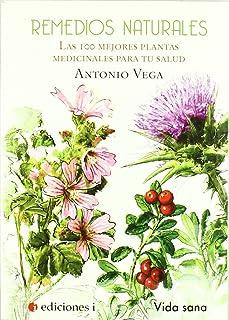 EDICIONES I Remedios Naturales. Las 100 Mejores Plantas Medicinales para Tu Salud
