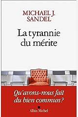 La Tyrannie du mérite: Qu'avons-nous fait du bien commun ? Format Kindle