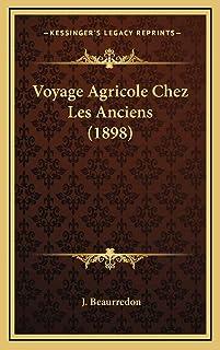 Voyage Agricole Chez Les Anciens (1898)
