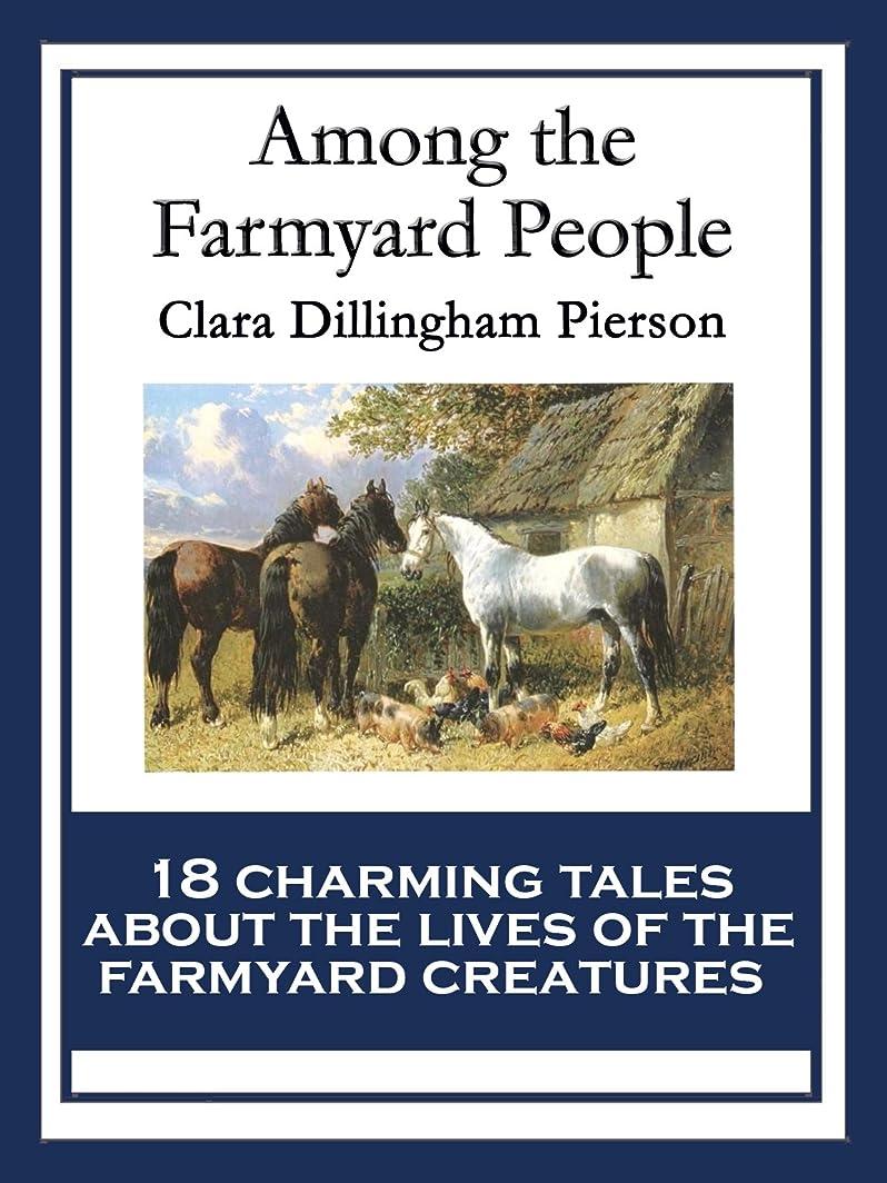 かなり告白する熱心なAmong the Farmyard People: With linked Table of Contents (English Edition)