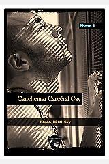 Cauchemar Carcéral Gay : Phase 1: Roman BDSM Gay Format Kindle