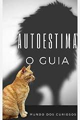 Autoestima: O Guia eBook Kindle