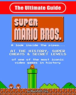 NES Classic: The Ultimate Guide to Super Mario Bros.: A look inside the pipes?. At The History, Super Cheats & Secret Leve...