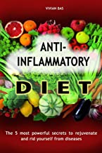 ANTI-INFLAMMATORY DIET: Heal your immune system and fight inflammation with a super anti-inflammatory diet.