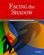 Facing the Shadow [3rd Edition]: Starting Sexual and Relationship Recovery PDF