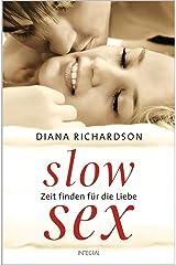 Slow Sex: Zeit finden für die Liebe - (German Edition) eBook Kindle