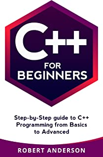C++ for Beginners: step-by-step guide to C++ programming from basics to advanced (C++ programming, C++ for dummies)