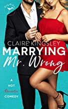Marrying Mr. Wrong: A Hot Romantic Comedy (Dirty Martini Running Club)
