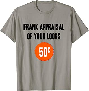 Honest Frank Appraisal of Your Looks Price Tag T-Shirt