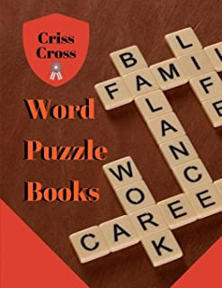Criss Cross Word Puzzle Books: Puzzle Books for Adults Large Print Puzzles with Easy, Medium, Hard, and Very Hard Difficulty Brain Games for Every Day