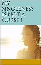 My Singleness Is Not a Curse !
