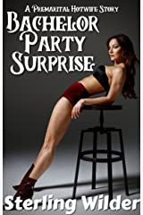 Bachelor Party Surprise: A Premarital Hotwife Story (Used: Trashy Tales of Erotic Humiliation) Kindle Edition