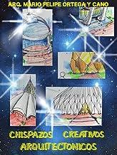 CHISPAZOS CREATIVOS ARQUITECTONICOS (Spanish Edition)