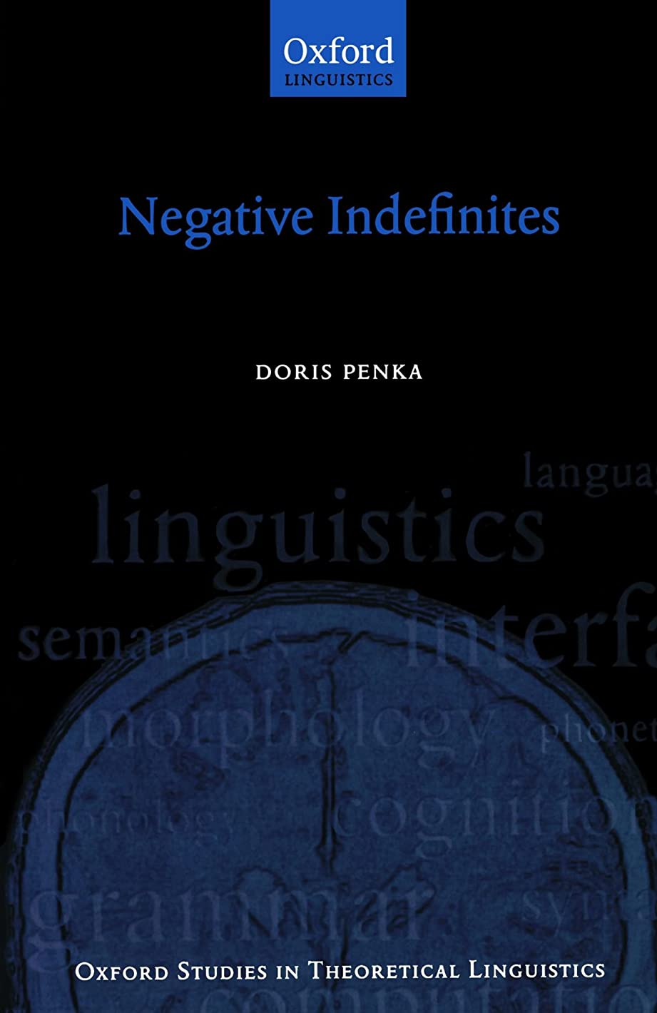 意図する動機付けるブルゴーニュNegative Indefinites (Oxford Studies in Theoretical Linguistics)