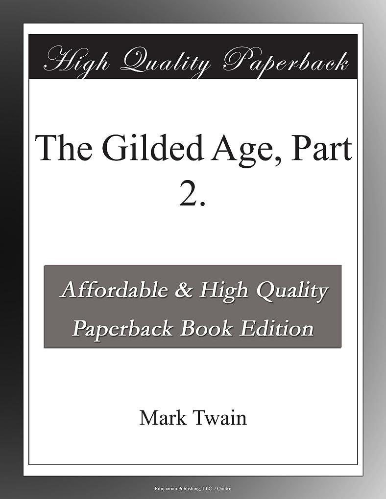請うミスペンドギャザーThe Gilded Age, Part 2.
