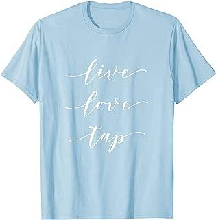 Live Love Tap Dance T-Shirt