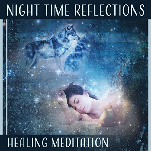 Night Time Reflections (Healing Meditation - Soothing Sounds ...