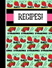 Recipes: Cute Strawberry Fruit Themed Summer Print - Strawberry Blank Recipe Book for Girls, Women, Mothers and Teachers