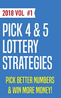 PIck 4 System & PIck 5 Lotery Strategies: 2018 Lottery Startegies with Recent Wins and Hits!