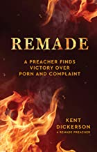 Remade: A preacher finds victory over porn and complaint