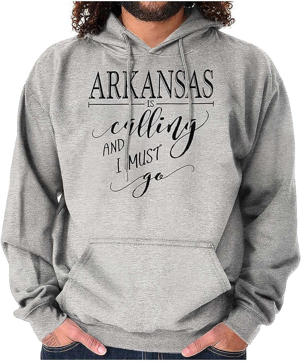 Arkansas is Calling and I Must Go Hoodie Sweatshirt Women Men