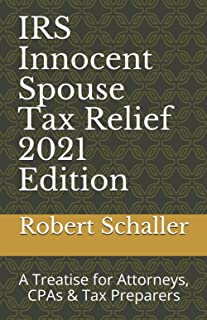 IRS Innocent Spouse Tax Relief: A Treatise for Attorneys, CPAs & Tax Preparers