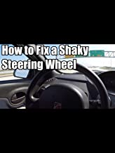How to Diagnose steering Wheel and Car Vibration and Shaking Problems