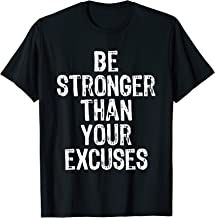 Be Stronger Than Your Excuses Gym Motivational Gift T-Shirt