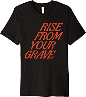 Rise From Your Grave Premium T-Shirt