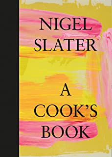 A Cook's Book: The Essential Nigel Slater