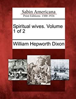 Spiritual Wives. Volume 1 of 2