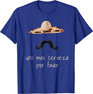Beer Drinker Shirt - Uno Mas Cerveza Por Favor